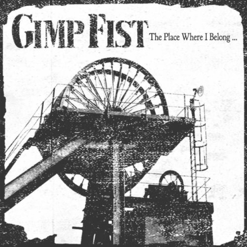 Gimp Fist - The Place Where I Belong... (2010)