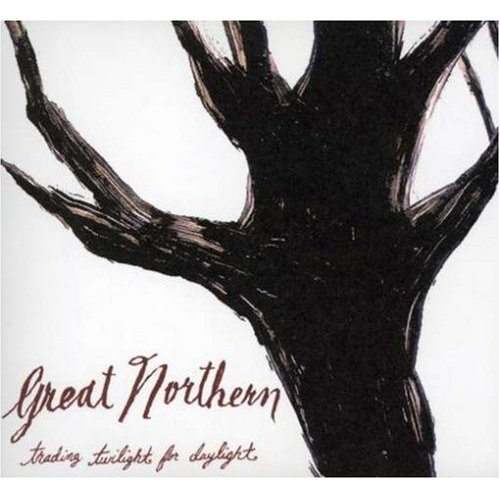 Great Nothern - Trading Twilight for Daylight (2007)