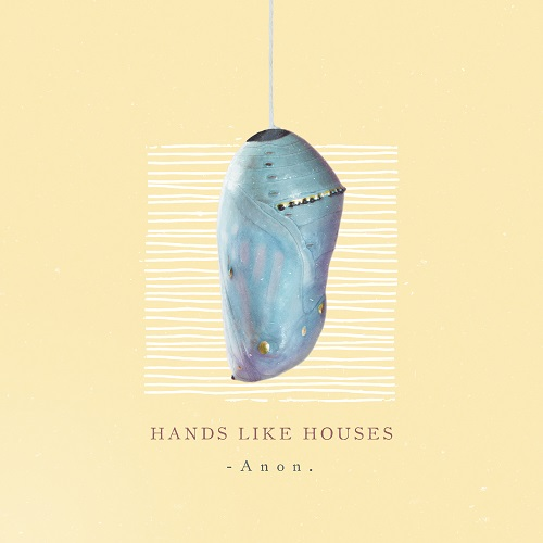 Hands Like Houses - - Anon. (2018)