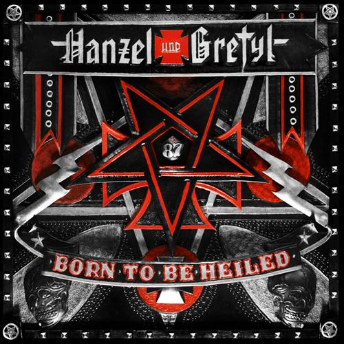 Hanzel Und Gretyl - Born To Be Heiled (2012)