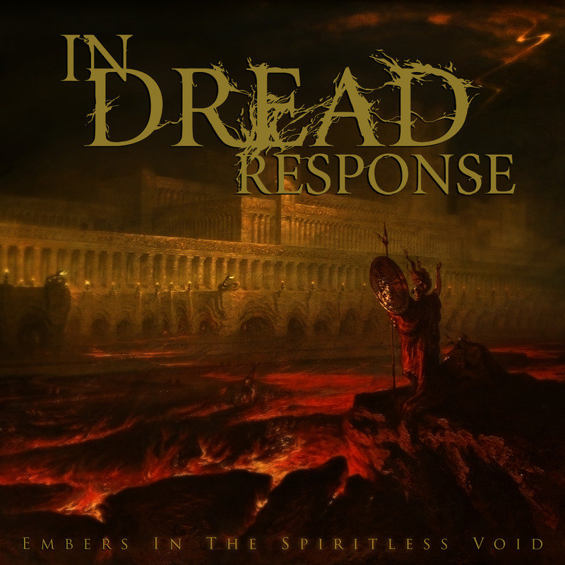 In Dread Response - Embers In The Spiritless Void (2011)