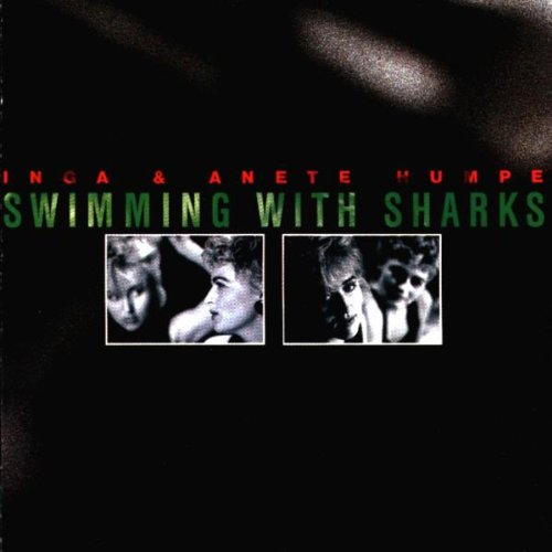 Inga & Anete Humpe - Swimming With Sharks (1987)