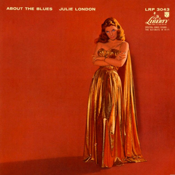 Julie London - About The Blues (1957)