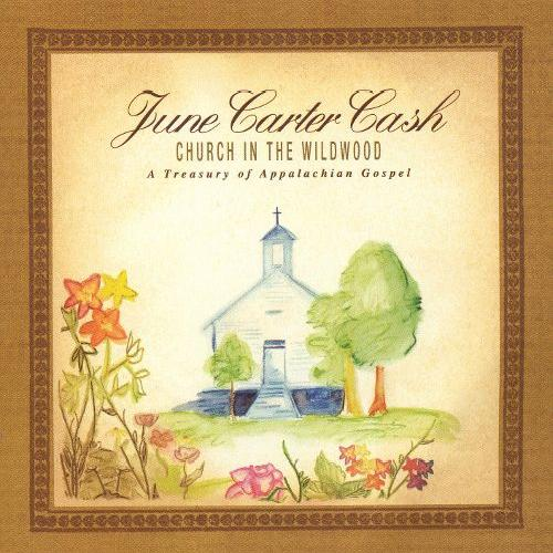June Carter Cash - Church In The Wildwood (2005)