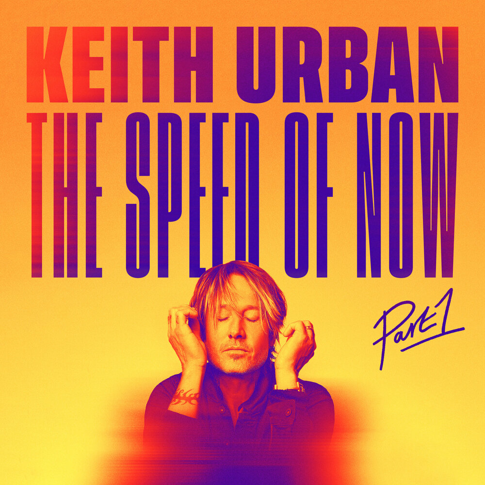Keith Urban - The Speed Of Now Part 1 (2020)
