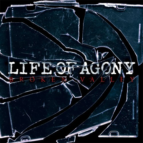 Life of Agony - Broken Valley (2005)
