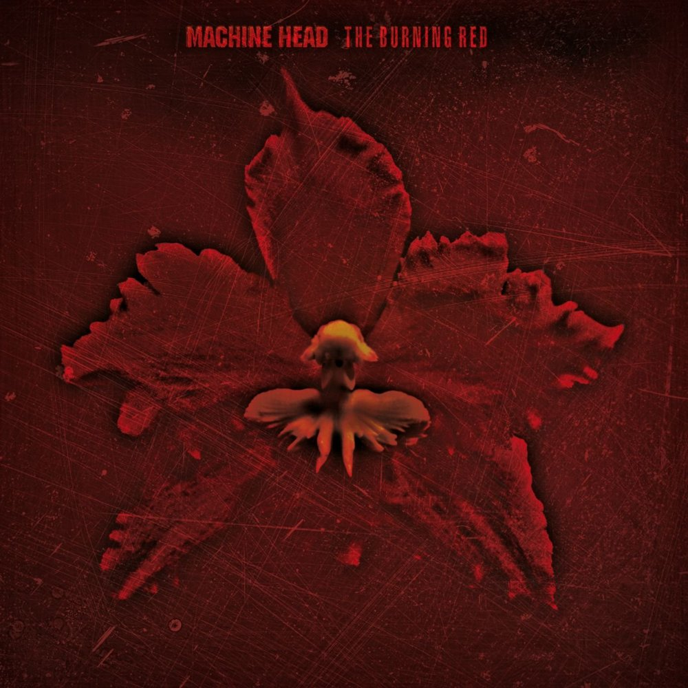 Machine Head - The Burning Red (1999)