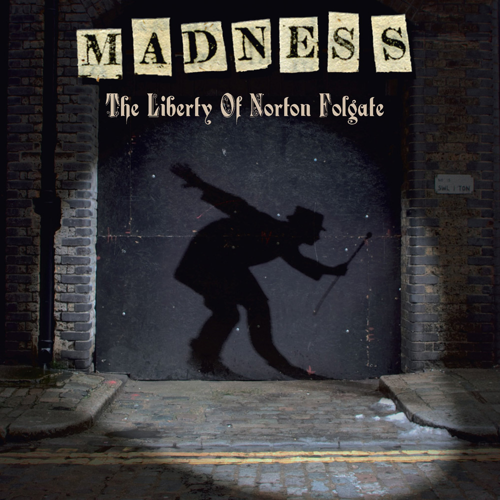 Madness - The Liberty of Norton Folgate (2009)