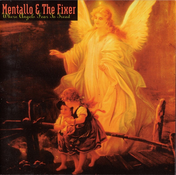Mentallo & The Fixer - Where Angels Fear To Tread (1994)