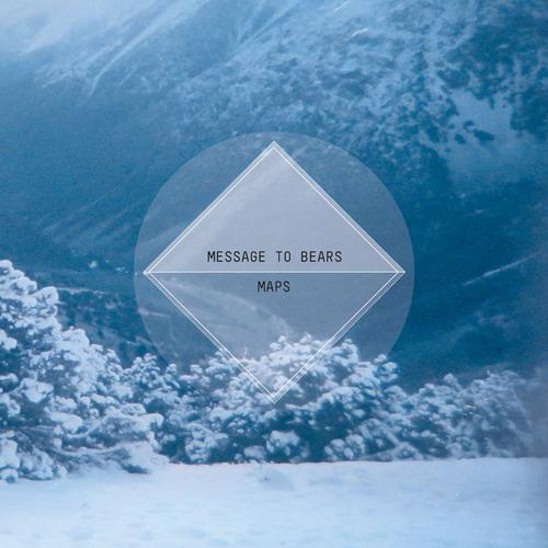 Message To Bears - Maps (2013)