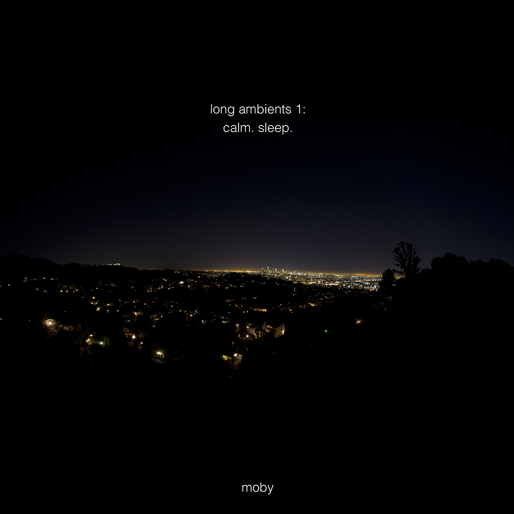 Moby - Long Ambients 1: Calm. Sleep. (2016)