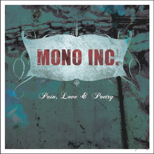 Mono Inc. - Pain, Love & Poetry (2008)