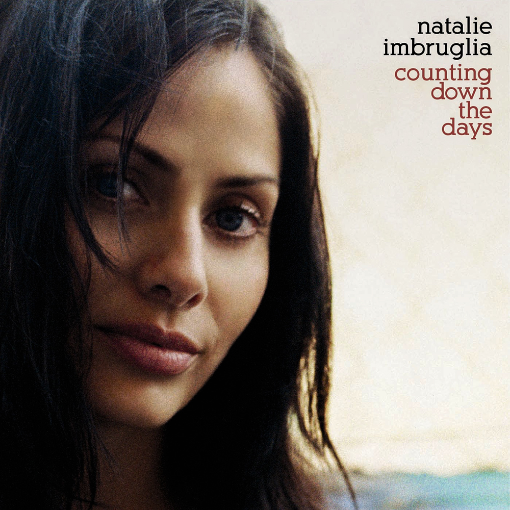 Natalie Imbruglia - Counting Down The Days (2005)