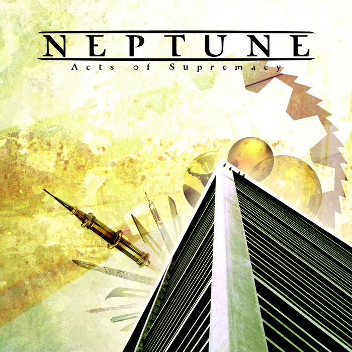 Neptune - Acts Of Supremacy (2008)