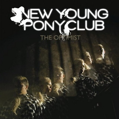 New Young Pony Club - The Optimist (2010)