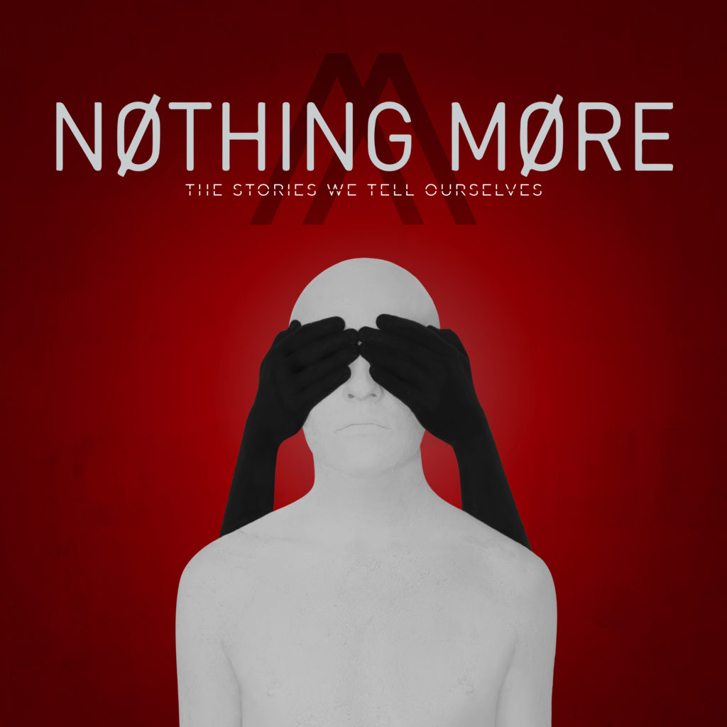 Nothing More - The Stories We Tell Ourselves (2017)