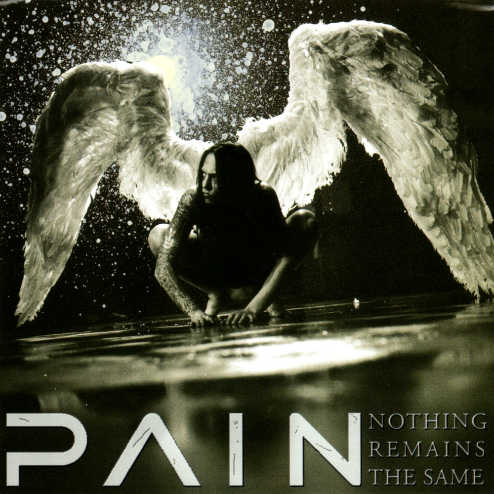 Pain - Nothing Remains The Same (2002)