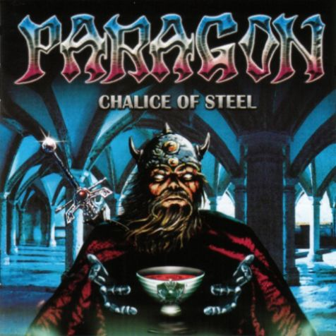 Paragon - Chalice Of Steel (1999)