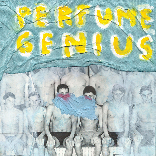 Perfume Genius - Put Your Back N 2 It (2012)