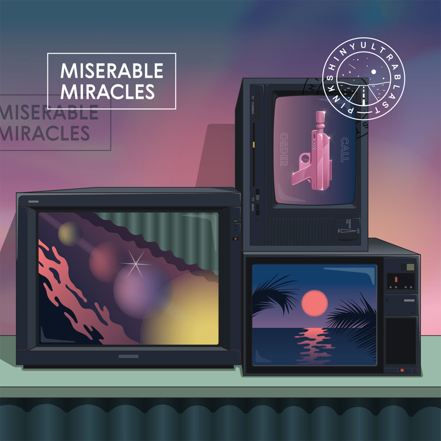 Pinkshinyultrablast - Miserable Miracles (2018)