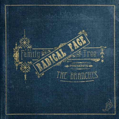 Radical Face - The Family Tree: The Branches (2013)