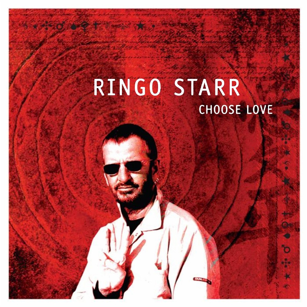 Ringo Starr - Choose Love (2005)