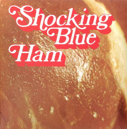 Shocking Blue - Ham (1973)