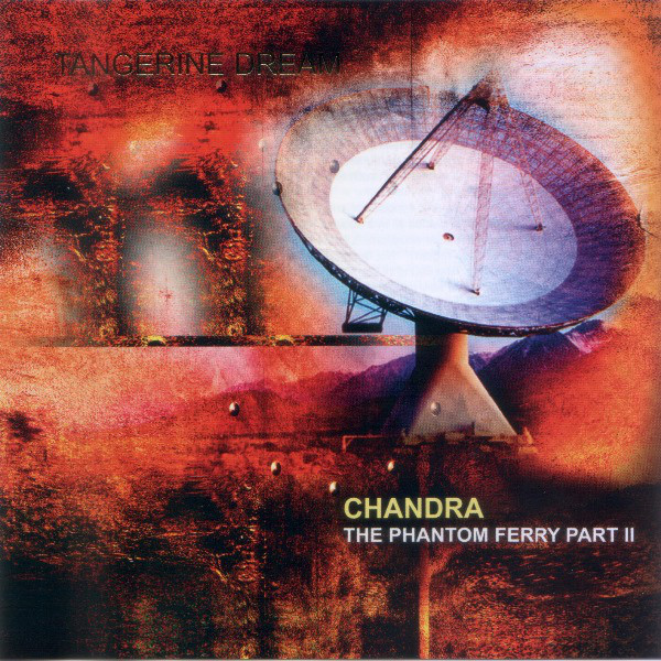 Tangerine Dream - Chandra: The Phantom Ferry, Part II (2014)