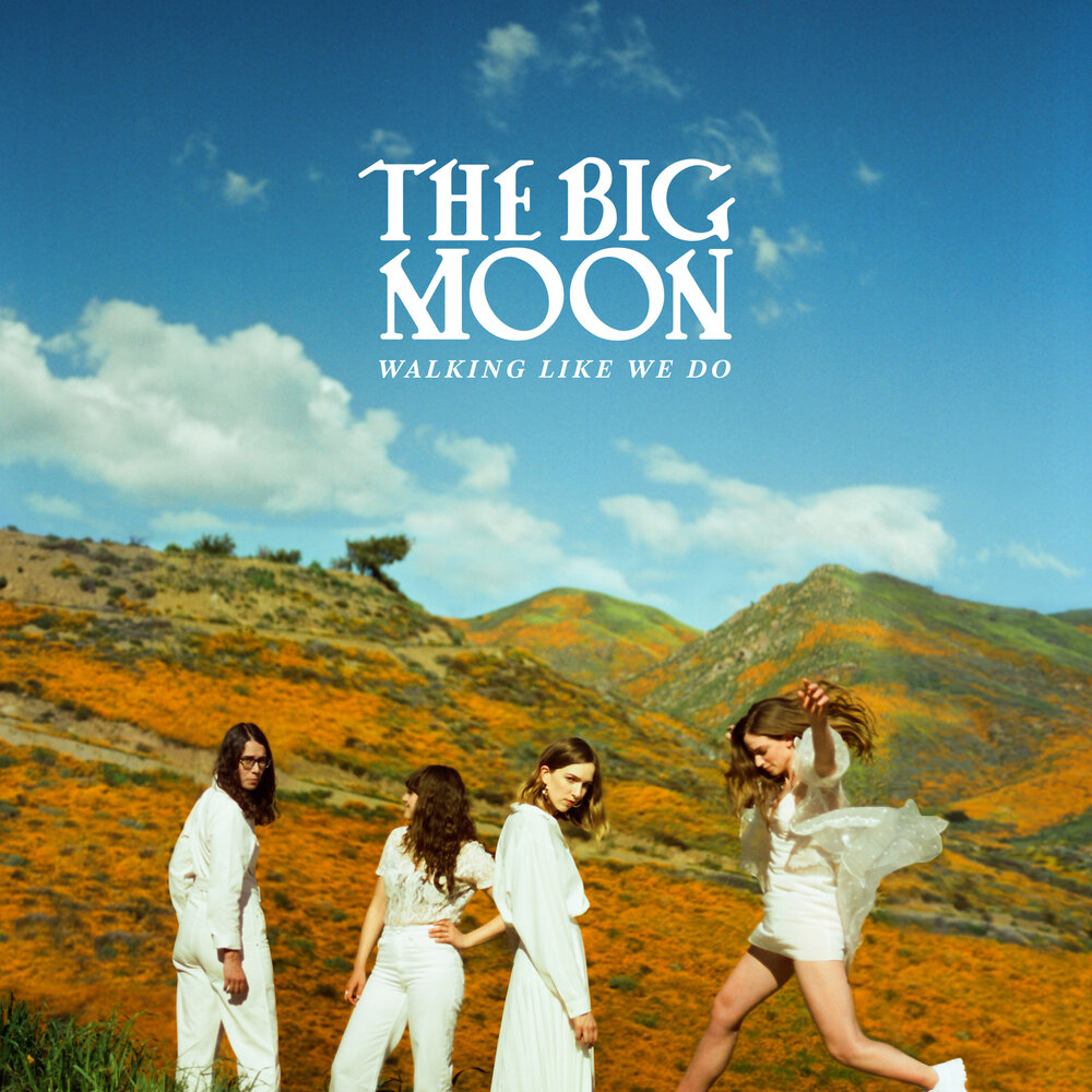 The Big Moon - Walking Like We Do (2020)