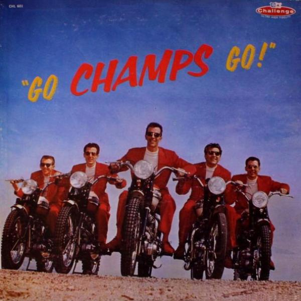 The Champs - Go, Champs, Go! (1958)