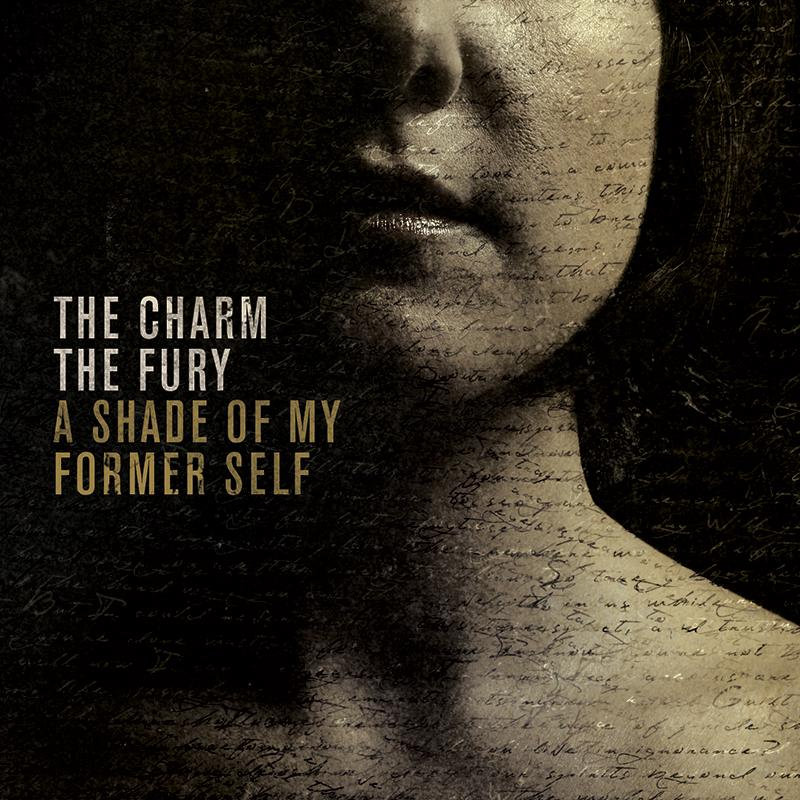 The Charm The Fury - A Shade Of My Former Self (2013)