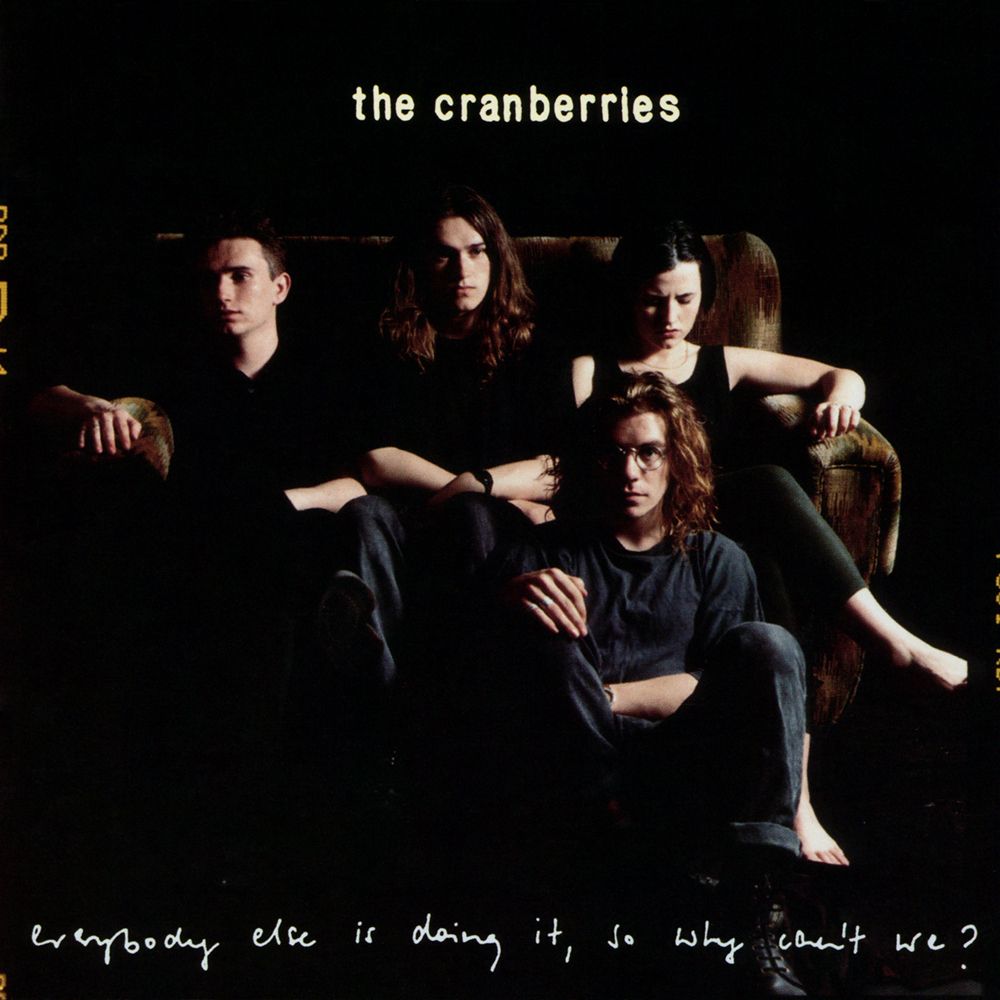 The Cranberries - Everybody Else Is Doing It, So Why Can't We? (1993)