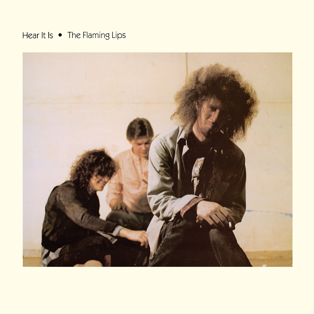 The Flaming Lips - Hear It Is (1986)