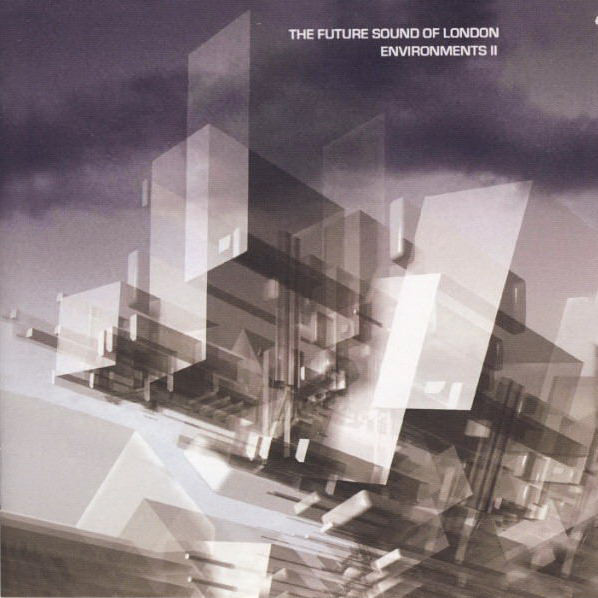 The Future Sound Of London - Environments II (2008)