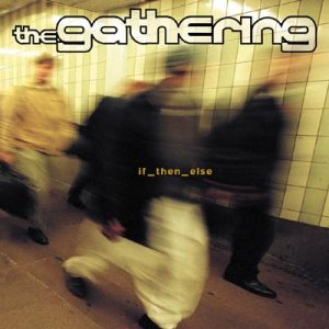 The Gathering - if_then_else (2000)