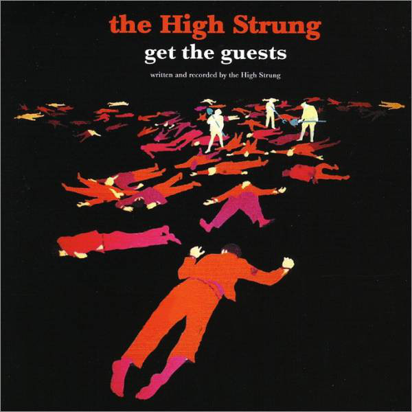 The High Strung - Get The Guests (2007)