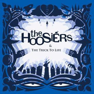 The Hoosiers - The Trick to Life (2007)
