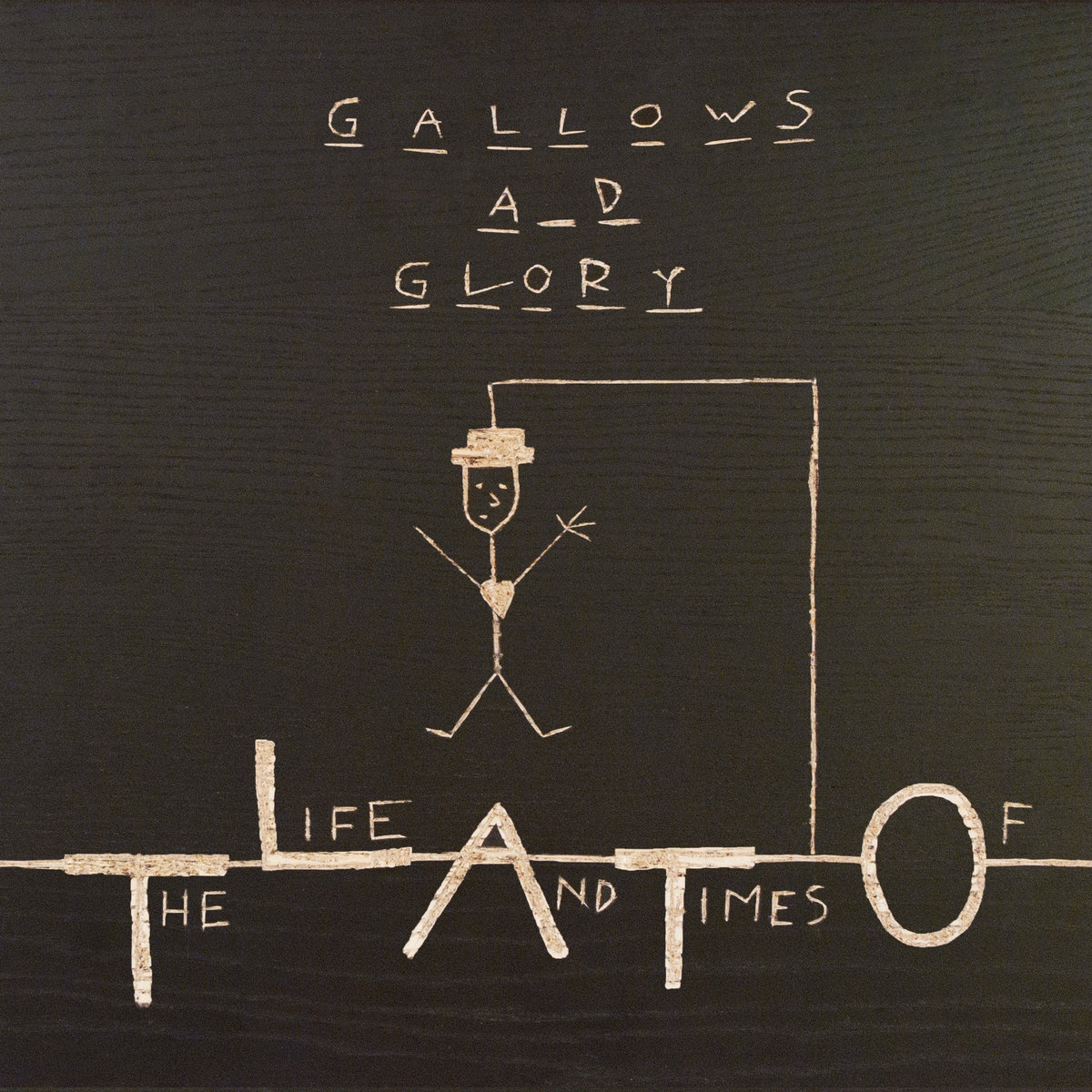 The Life And Times Of - Gallows And Glory (2010)