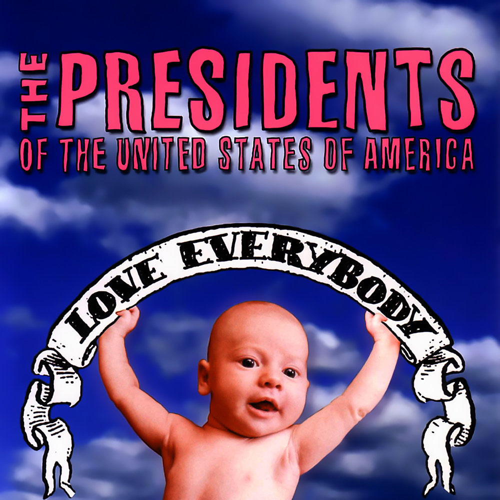 The Presidents Of The United States Of America - Love Everybody (2004)