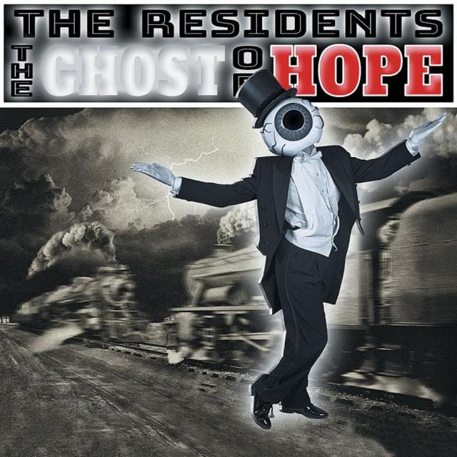 The Residents - Ghost Of Hope (2017)