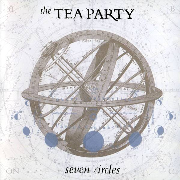 The Tea Party - Seven Circles (2004)