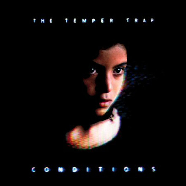 The Temper Trap - Conditions (2009)