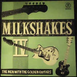 Thee Milkshakes - Milkshakes IV: The Men With The Golden Guitars (1983)
