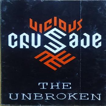 Vicious Crusade - The Unbroken (1999)