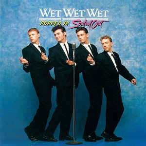 Wet Wet Wet - Popped In Souled Out (1987)