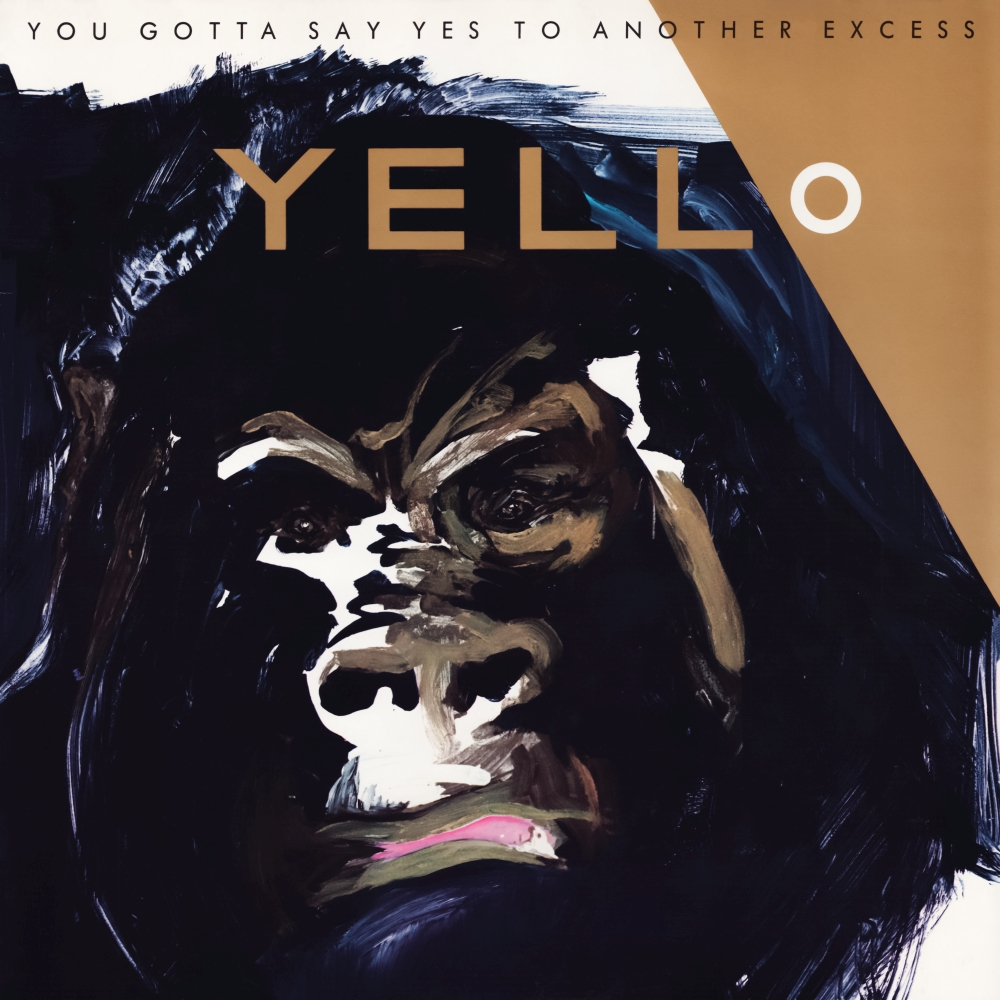 Yello - You Gotta Say Yes To Another Excess (1983)
