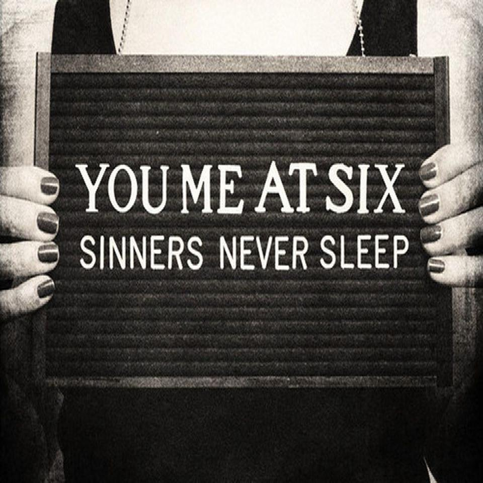 You Me At Six - Sinners Never Sleeps (2011)