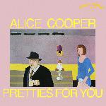 Alice Cooper - Pretties For You (1969)