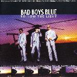 Bad Boys Blue - Follow The Light (1999)