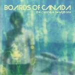 Boards Of Canada - The Campfire Headphase (2005)